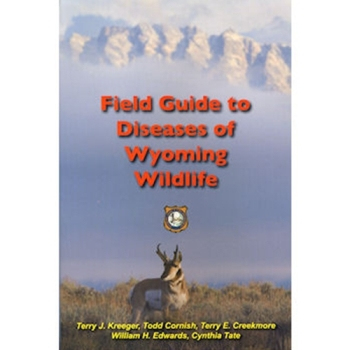 Field Guide to Diseases of Wyoming Wildlife