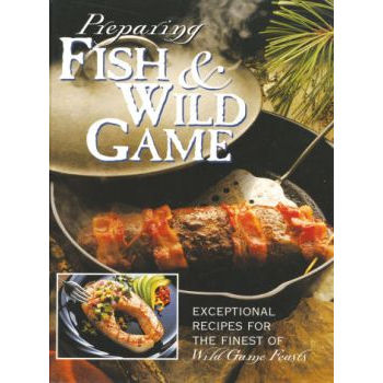 Preparing Fish & Wildgame